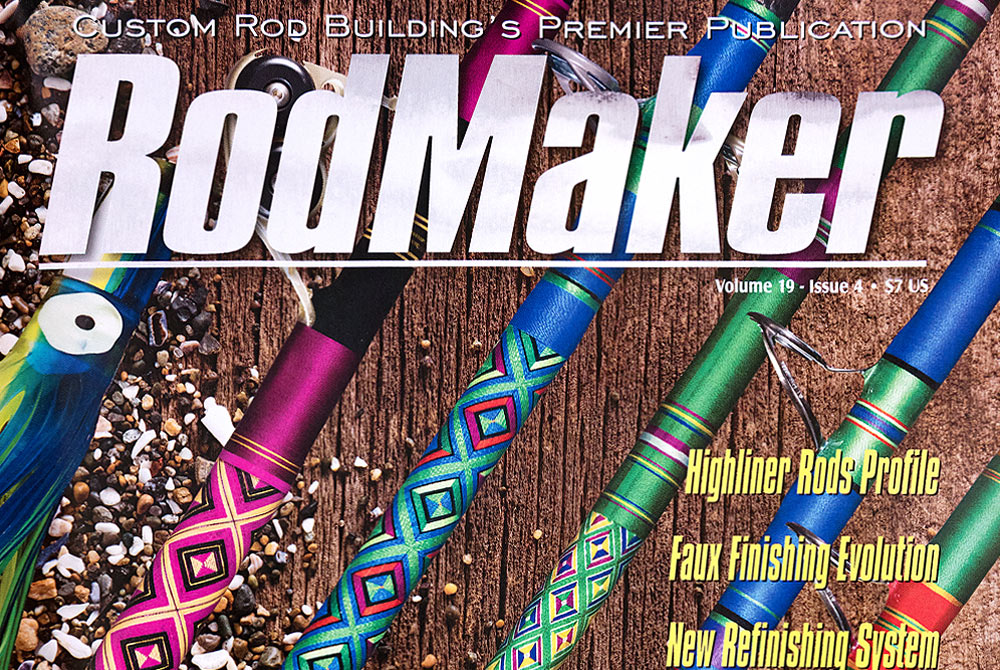 Highliner Custom Rods Featured In RodMaker Magazine