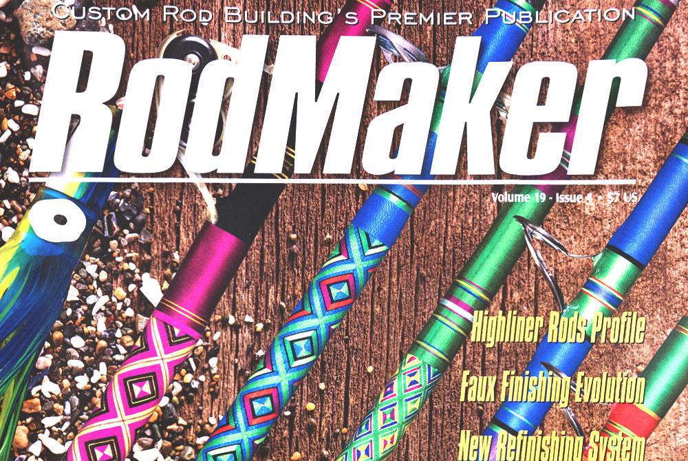 Highliner Custom Rods Featured In RodMaker Magazine