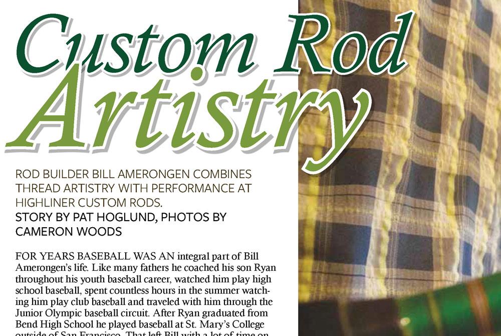 Custom Rod Artistry – Bill Amerongen Featured In Salmon And Steelhead Journal